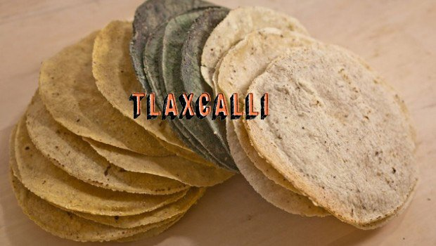 Tlaxcalli -The principal food of the Aztec